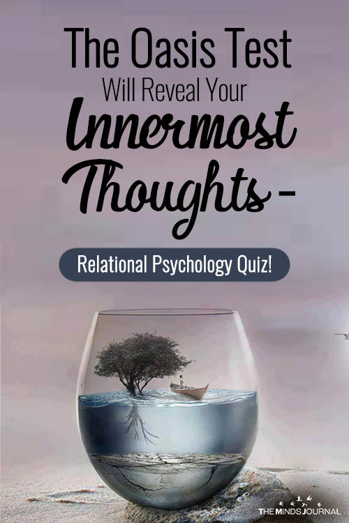 The Oasis Test Will Reveal Your Innermost Thoughts – Relational Psychology Quiz!
