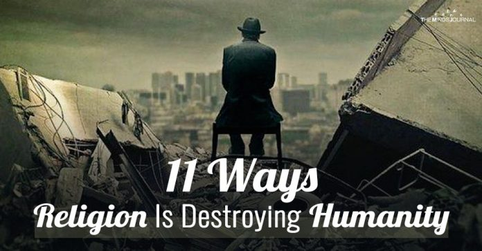The Problem With Faith: 11 Ways Religion Is Destroying Humanity