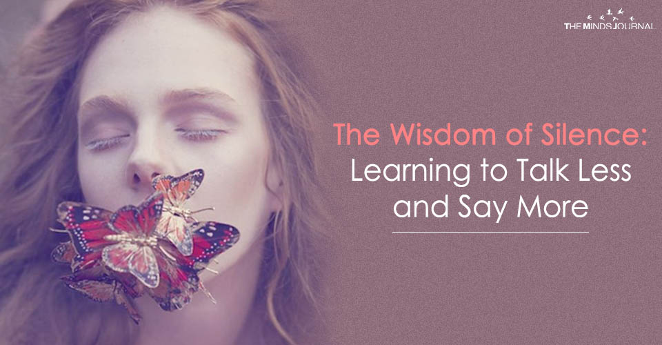 The Wisdom of Silence Learning to Talk Less and Say More2