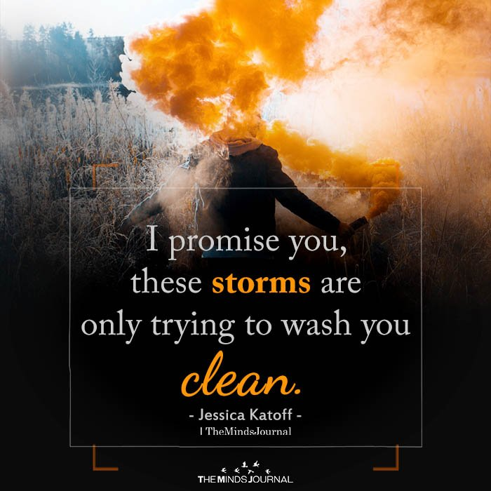 These Storms Are Trying To Wash You Clean