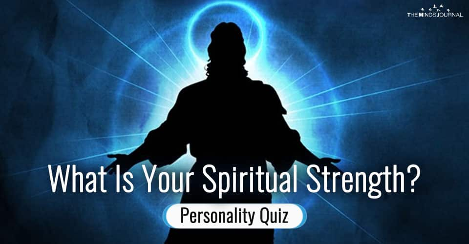 What Is Your Spiritual Strength? – Personality Quiz