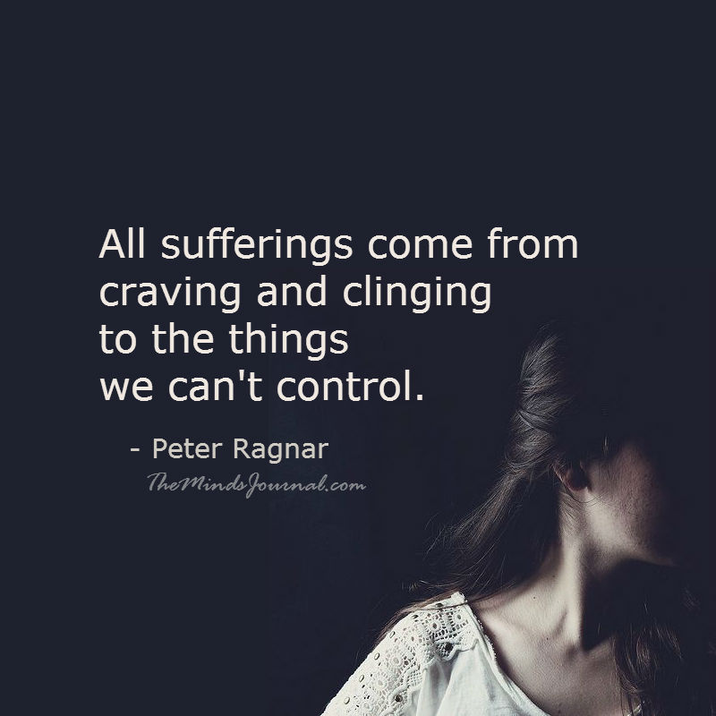 All sufferings come from