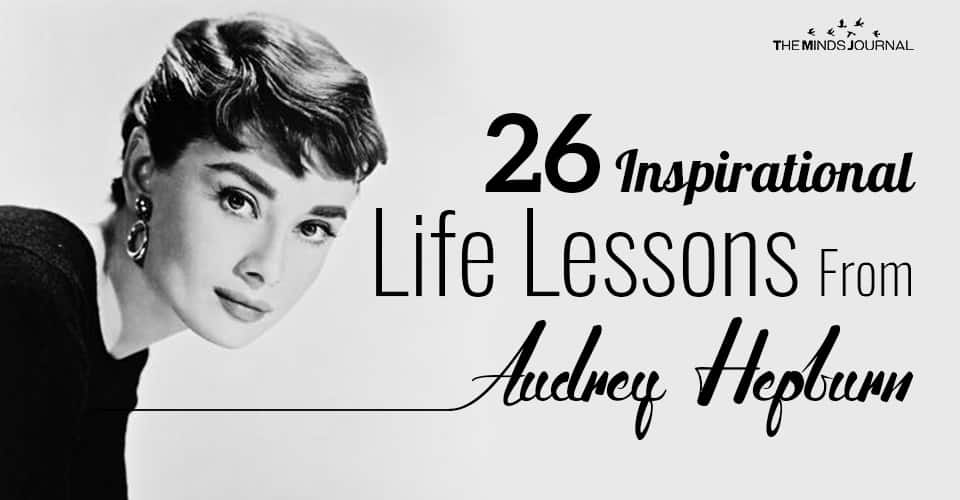 26 Inspirational Life Lessons From Audrey Hepburn