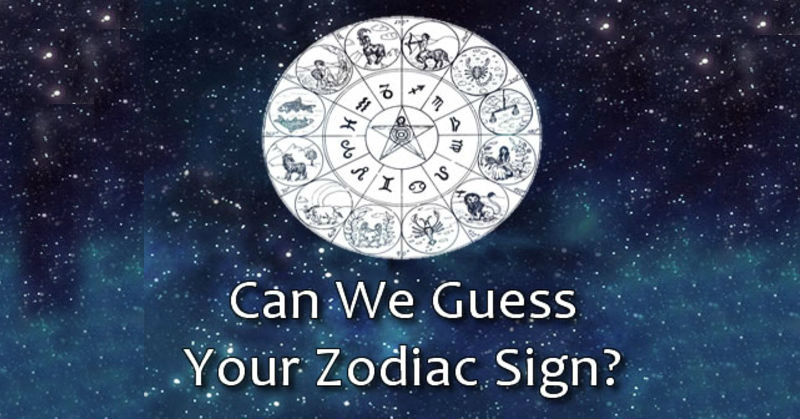 CAN WE GUESS YOUR ZODIAC SIGN? – MIND GAME