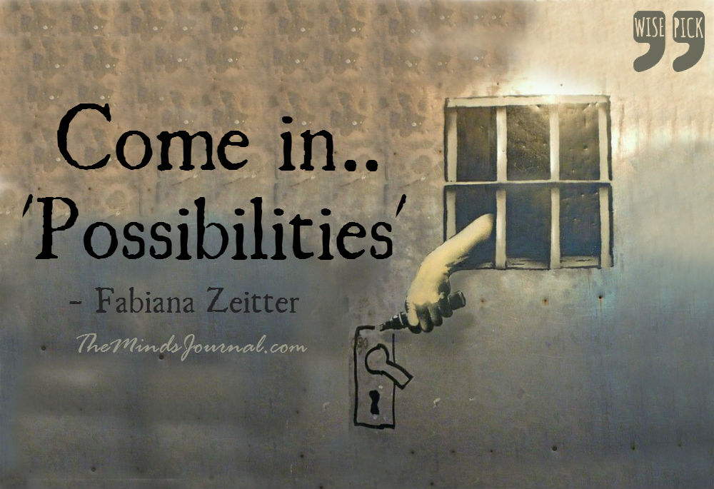 Come in… Possibilities