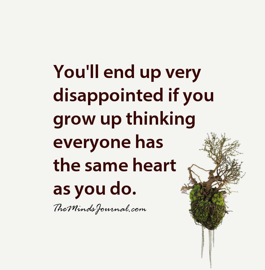 Everyone has the same heart as you do