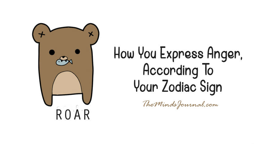 How You Express Anger, According To Your Zodiac Sign