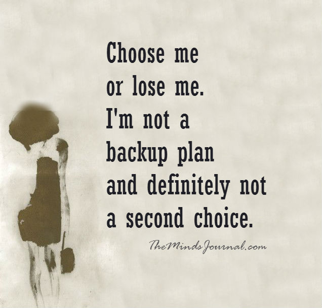 I am not a backup plan and definitely not a second choice