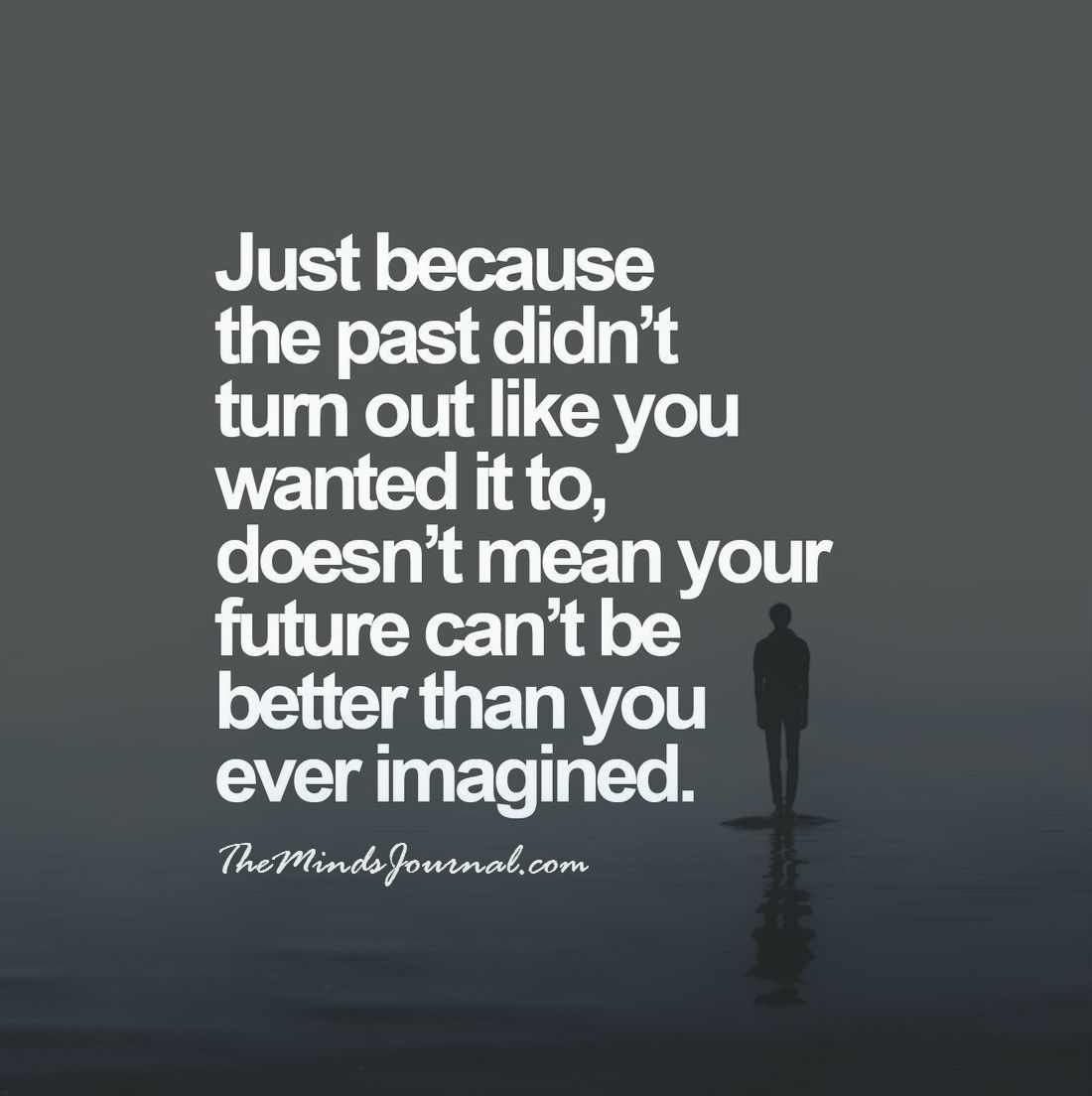 Just because your past didn't work out