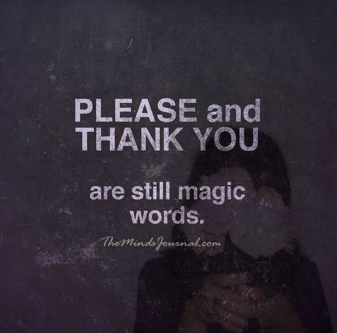 Please and thank you are still magical words