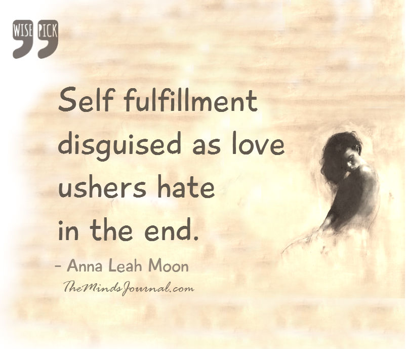 Self fulfillment disguised as love