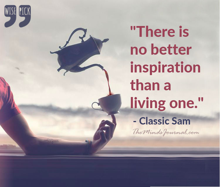There is no better Inspiration