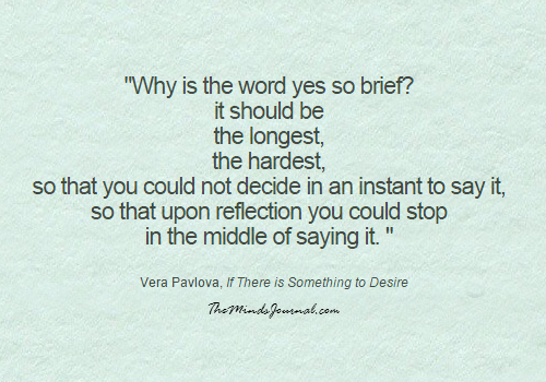 Why is the word Yes So brief ?