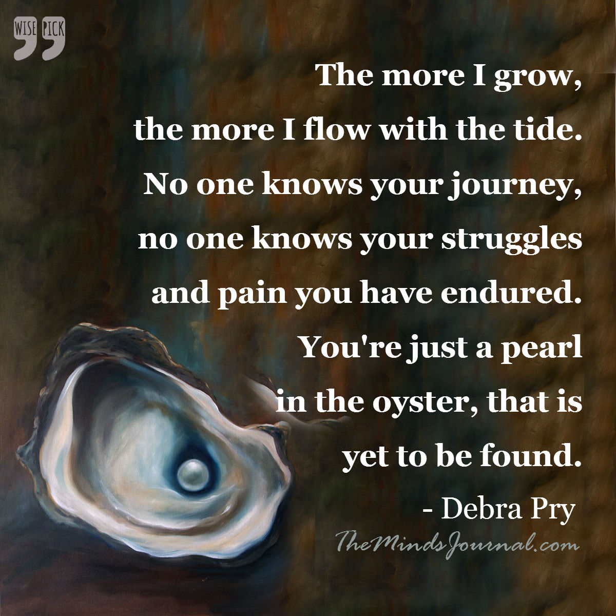 You are just a pearl in the oyster