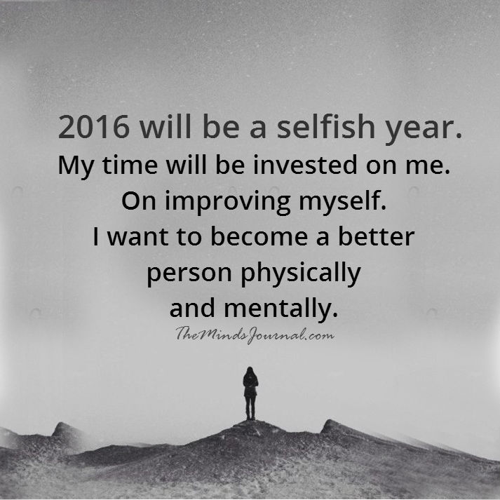 2016 will be a selfish year