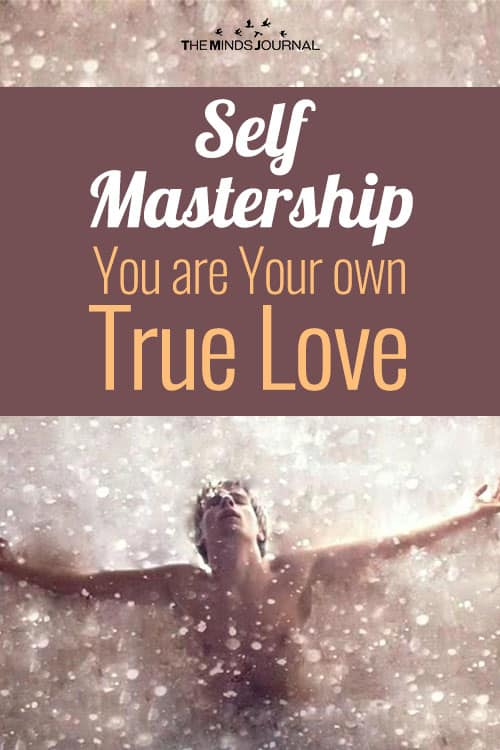 Self-Mastership – You are Your own True Love