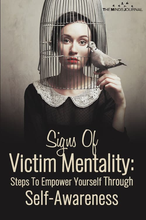 Signs Of Victim Mentality: Steps To Empower Yourself Through Self-Awareness
