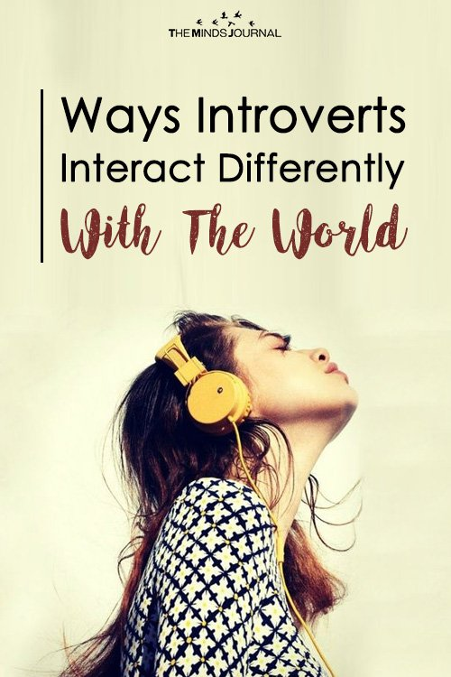 Ways Introverts Interact Differently With The World