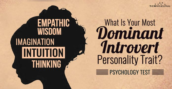 What Is Your Most Dominant Introvert Personality Trait ? - QUIZ