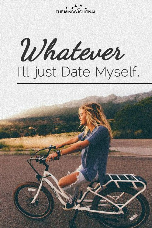 Whatever - I'll just Date Myself.