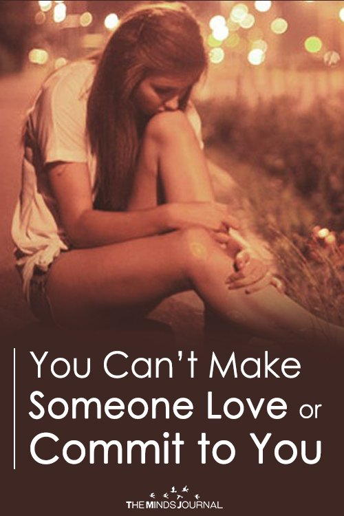 You Can't Make Someone Love or Commit to You2