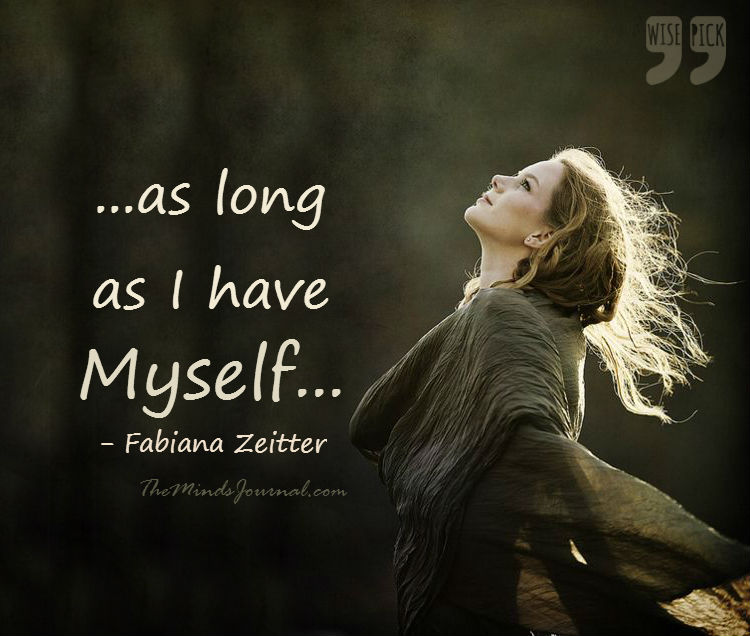 As long as I have Myself