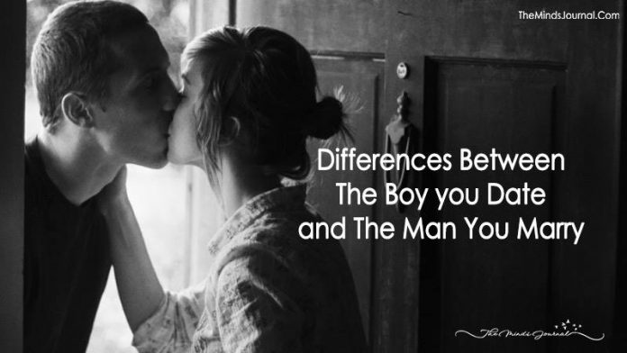 15 Differences Between the Boy you Date and the Man you Marry