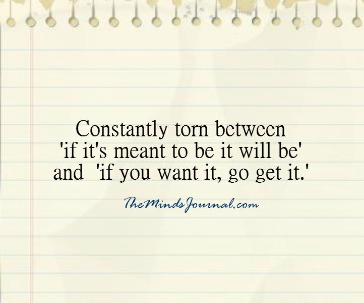Constantly Torn between