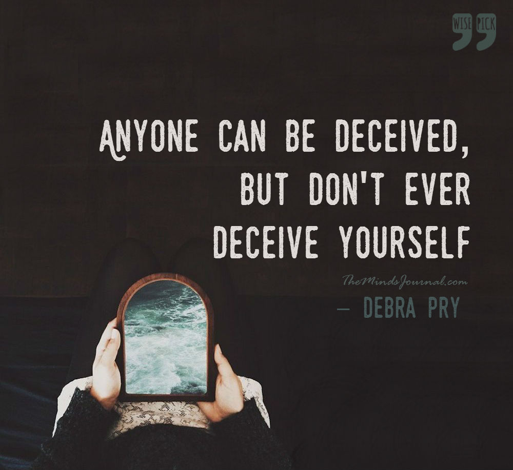 Don't ever deceive Yourself