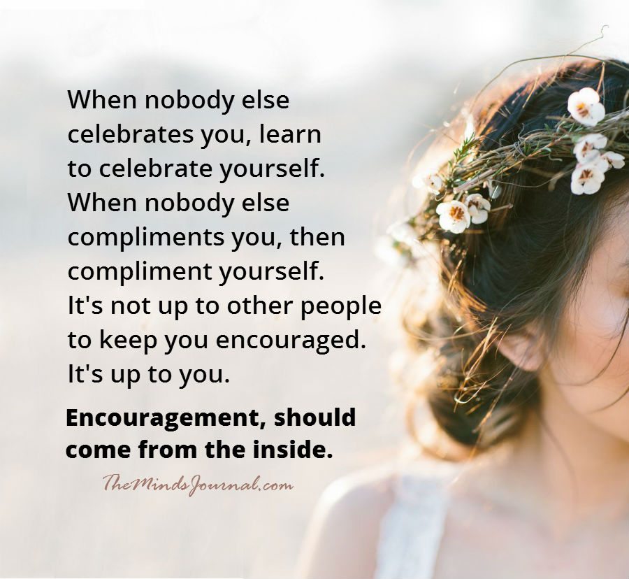 Encouragement should come, from the inside