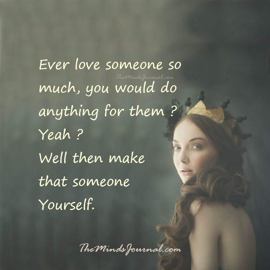 Ever love someone so much