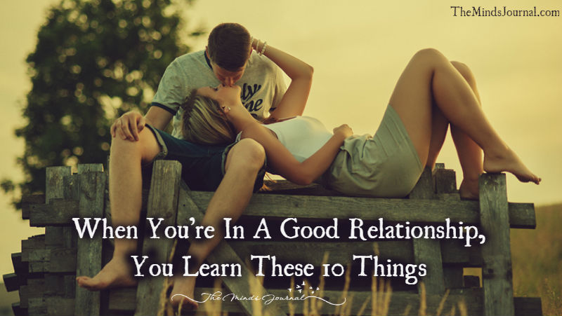 When You're In A Good Relationship, You Learn These 10 Things