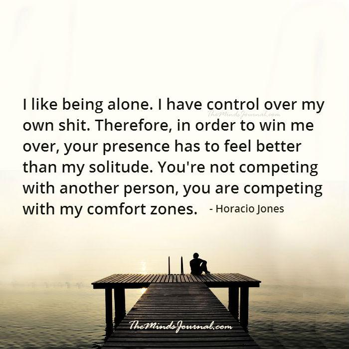I like being alone