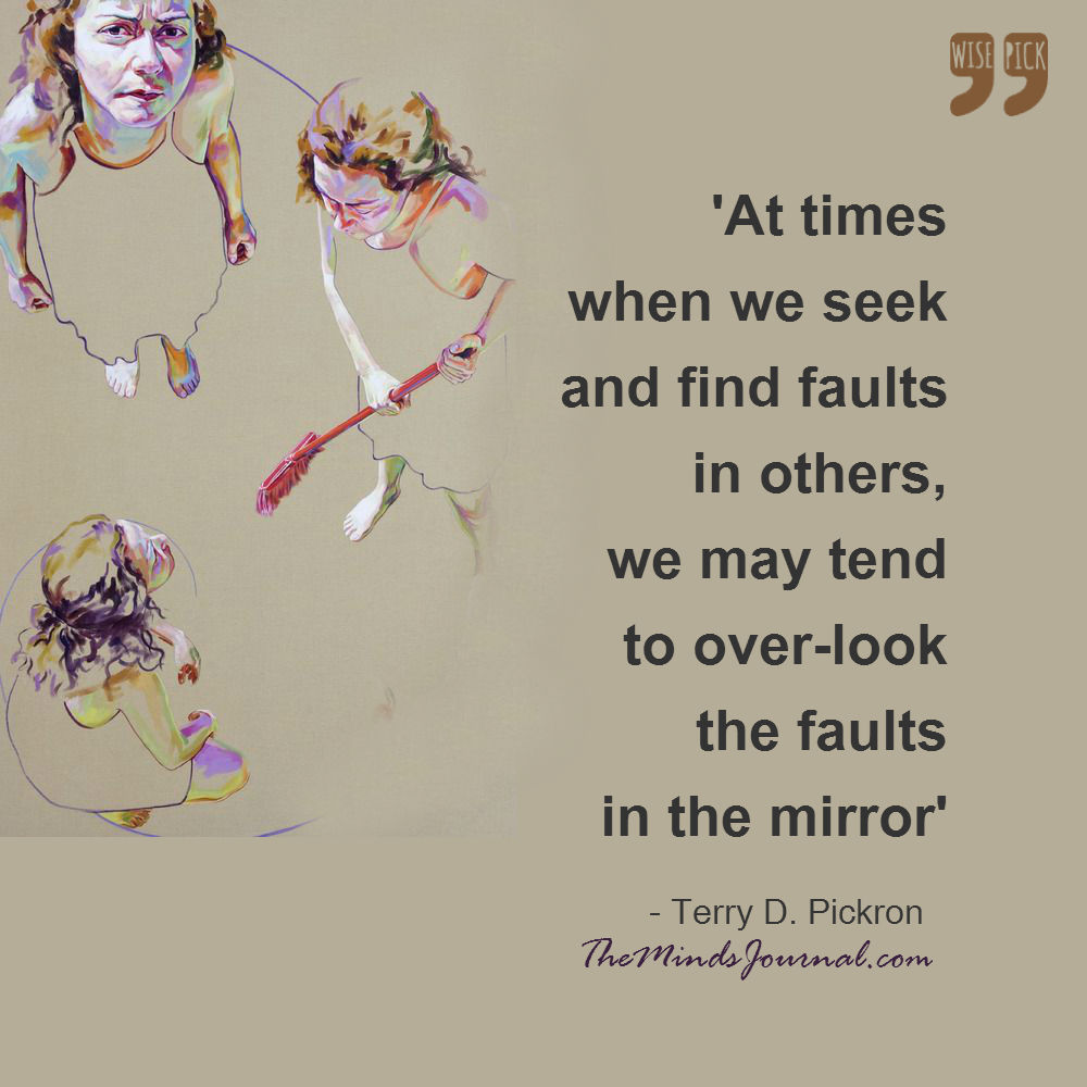 Overlook the faults in the mirror