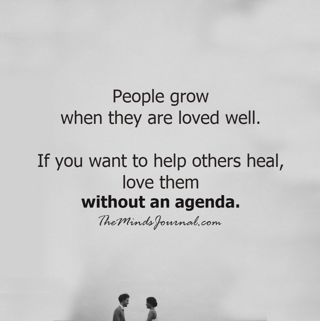 People grow when they are loved