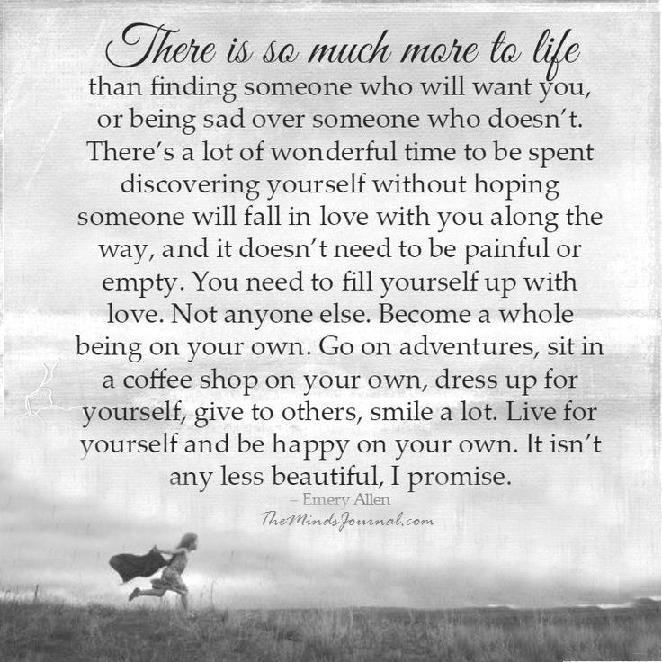 There's so much more to life