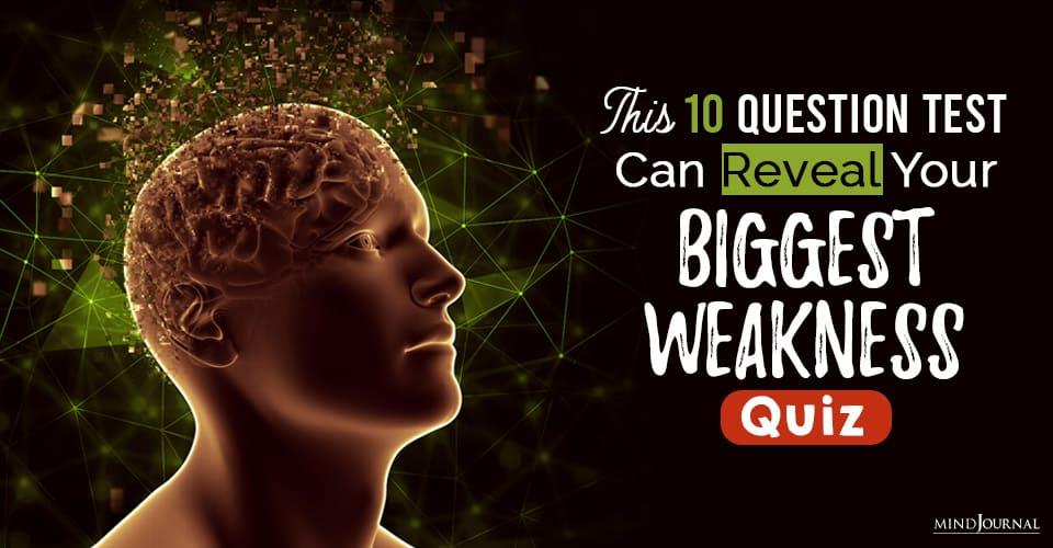 your biggest weakness