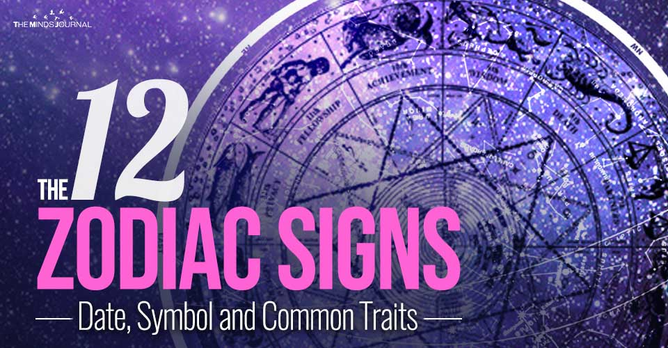 The 12 Zodiac Signs: Date, Symbol and Common Traits
