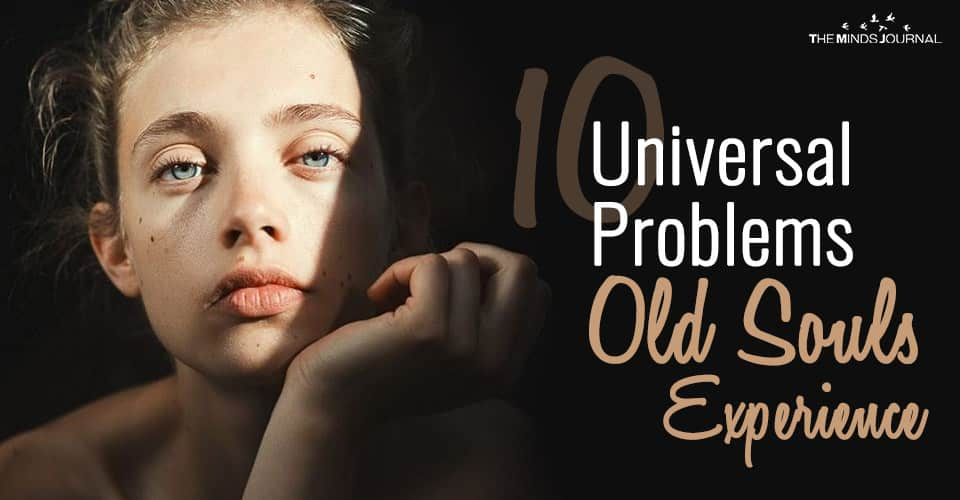 10 Universal Problems Old Souls Experience