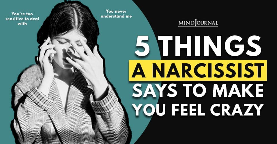 Narcissist Says To Make You Feel Crazy