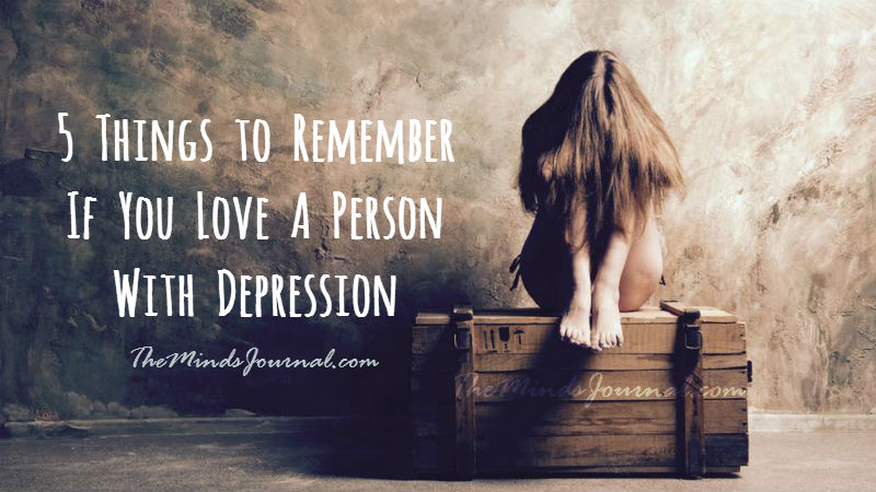 5 Things to Remember If You Love A Person With Depression