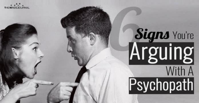 6 Signs You're Arguing With A Psychopath