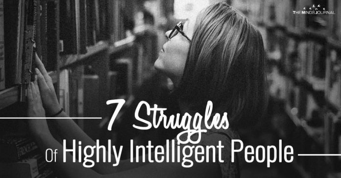 7 Struggles Of Highly Intelligent People