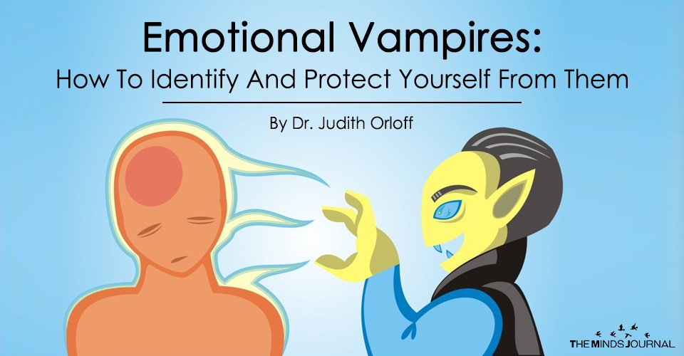 Emotional Vampires: How To Identify And Protect Yourself From Them