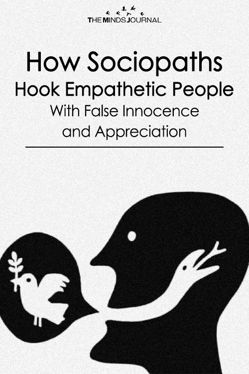 How Sociopaths Hook Empathetic People - With False Innocence and Appreciation