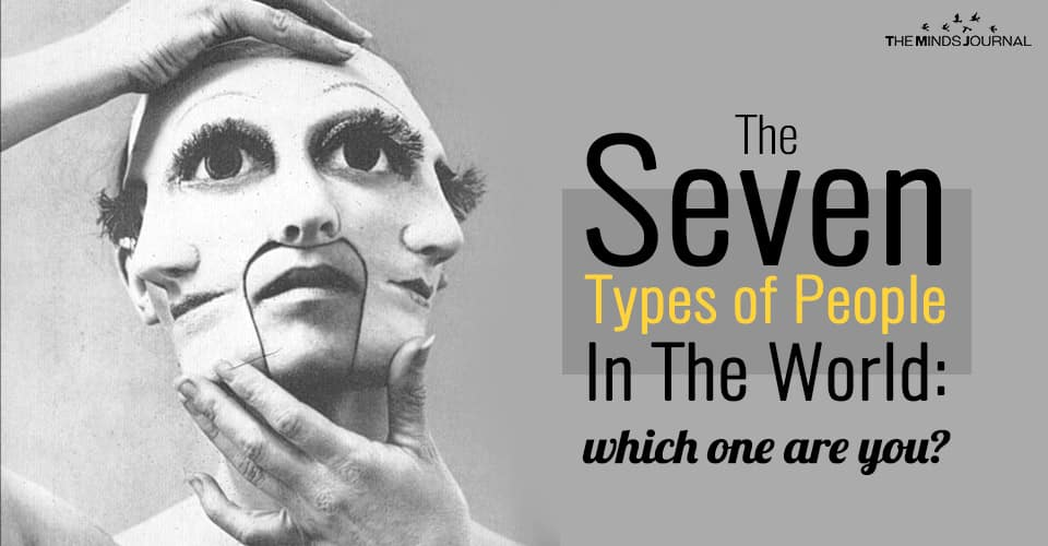 The Seven Types of People In The World: Which One Are You?