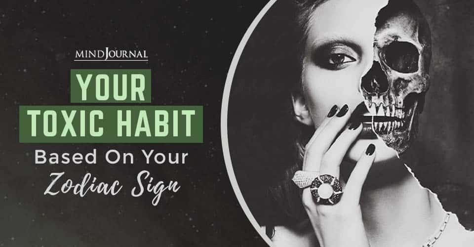 Toxic Habit Zodiac Sign
