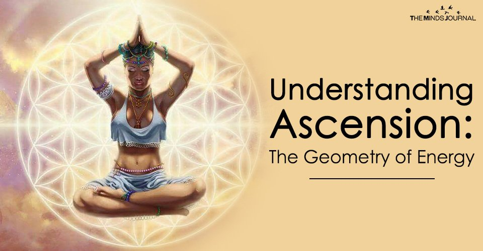 Understanding Ascension The Geometry of Energy