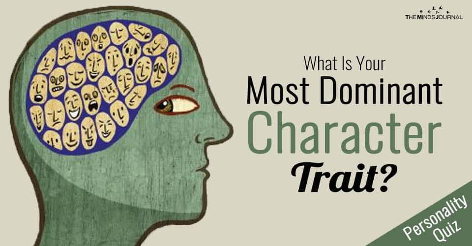 What Is Your Most Dominant Character Trait? – Mind Game