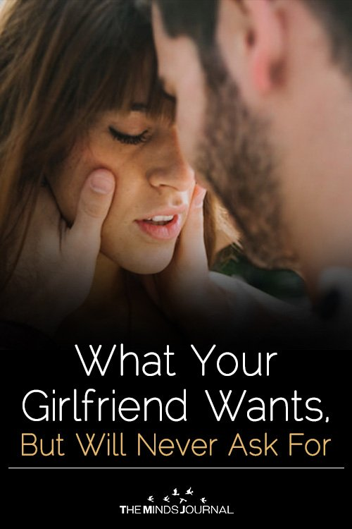 What Your Girlfriend Wants, But Will Never Ask For